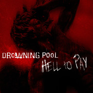 Drowning Pool - Hell To Pay