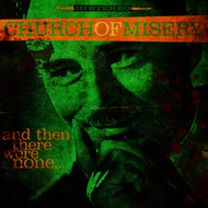 Church Of Misery - And Then There Were None