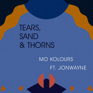 Mo Kolours - Tears, Sand & Thorns (feat. Jonwayne)