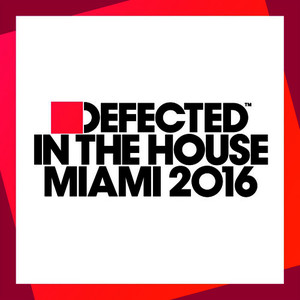 Defected In The House Miami 2016