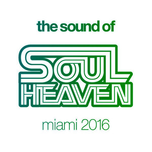 The Sound Of Soul Heaven Miami 2016