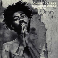 Johnny Clarke - Dreader Dread 1976-1978