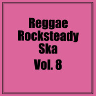 Various Artists - Reggae Rocksteady Ska, Vol. 8