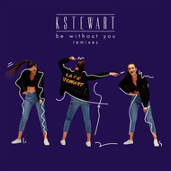 KStewart - Be Without You