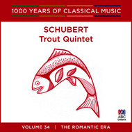 Various Artists - Schubert: Trout Quintet (1000 Years of Classical Music, vol. 34)