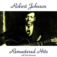 Robert Johnson - Remastered Hits