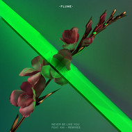 Flume & Kai - Never Be Like You (Remixes) [feat. Kai] (Explicit)