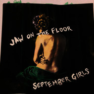 September Girls - Jaw on the Floor