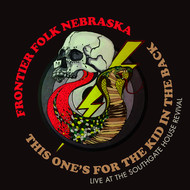 Frontier Folk Nebraska - This One's For the Kid in The Back: Live at the Southgate House Revival