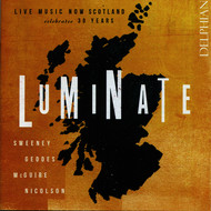 Various Artists - Luminate: Live Music Now Scotland Celebrates 30 Years