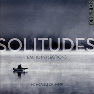 Mr McFall's Chamber - Solitudes: Baltic Reflections