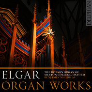 Benjamin Nicholas - Elgar: Organ Works (Dobson Organ of Merton College, Oxford)