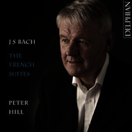 Peter Hill - J.S. Bach: The French Suites - Peter Hill