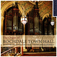 Tim Byram-Wigfield - The Organ of Rochdale Town Hall: Overture Transcriptions, Vol. 2