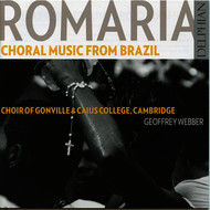 Choir of Gonville & Caius College, Cambridge - Romaria: Choral Music from Brazil