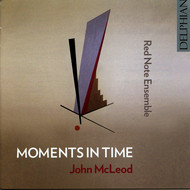 Red Note Ensemble - John McLeod: Moments in Time