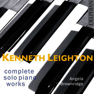 Angela Brownridge - Kenneth Leighton: Complete Piano Music