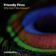 Friendly Fires - Why Don't You Answer?