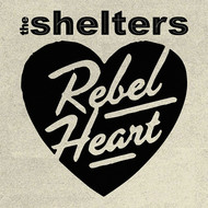 The Shelters - Rebel Heart