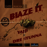 Tajji, Dre Stunna - Blaze It - Single