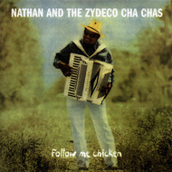 Nathan And The Zydeco Cha-Chas - Follow Me Chicken