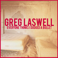 Greg Laswell - Everyone Thinks I Dodged A Bullet (Deluxe Edition)