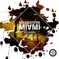 Various Artists - Miami Sessions 2016 (Compiled and Mixed by Milk & Sugar)