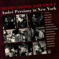 Various Artists - International Jazz Group. Andre Persiany in New York