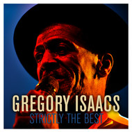 Gregory Isaacs - Gregory Isaacs: Strictly the Best