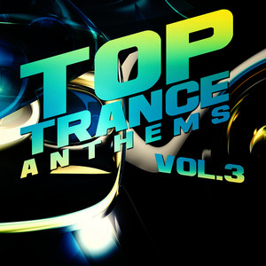 Top Trance Anthems, Vol.3