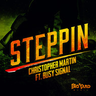 Christopher Martin - Steppin (feat. Busy Signal)