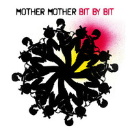 Mother Mother - Bit By Bit
