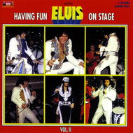 Elvis Presley - Having Fun with Elvis on Stage, Vol. II