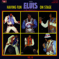Elvis Presley - Having Fun with Elvis on Stage, Vol. III