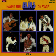 Elvis Presley - Having Fun with Elvis on Stage, Vol. V