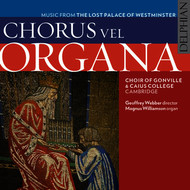 Geoffrey Webber - Chorus vel Organa: Music from the Lost Palace of Westminster