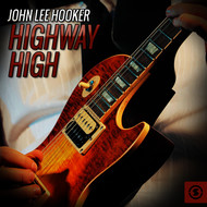 John Lee Hooker - Highway High