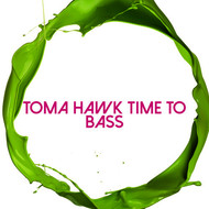 Various Artists - Toma Hawk Time to Bass