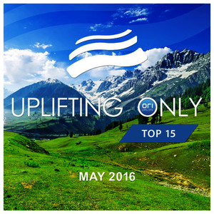 Uplifting Only Top 15: May 2016