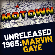 Marvin Gaye - Motown Unreleased 1965: Marvin Gaye