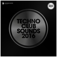Various Artists - Techno Club Sounds 2016 (Deluxe Version)
