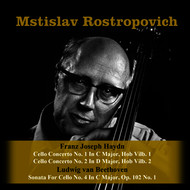 Mstislav Rostropovich, Franz Joseph Haydn & Ludwig van Beethoven - Franz Joseph Haydn: Cello Concerto No. 1 In C Major, Hob Vilb. 1 / Cello Concerto No. 2 In D Major, Hob Vilb. 2 / Ludwig van Beethoven: Sonata For Cello No. 4 In C Major, Op. 102 No. 1