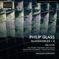 Nicolas Horvath - Philip Glass: Glassworlds, Vol. 4 – On Love