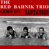 The Red Bahnik Trio - Goes to Santander