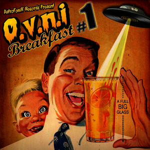 O.V.N.I. Breakfast, Vol. 1 (A Full Big Glass)