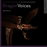 John Kenny - Dragon Voices: The Giant Celtic Horns of Ancient Europe