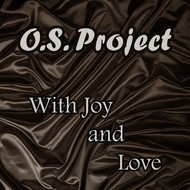 O.S. Project - With Joy and Love