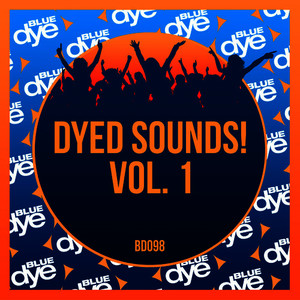 Dyed Sounds! - Vol. 1 (Explicit)