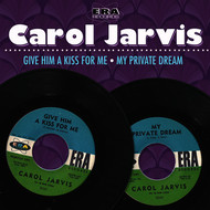 Carol Jarvis - Give Him a Kiss for Me / My Private Dream