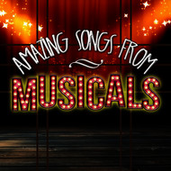 Original Cast - Amazing Songs from Musicals